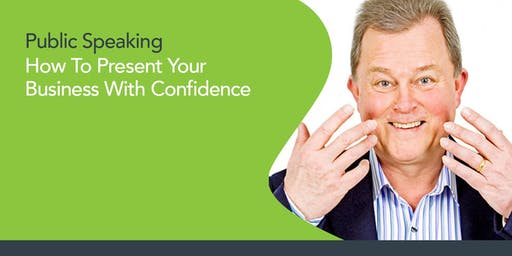 Public Speaking. Presenting Your Business With Confidence
