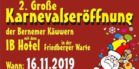 2. Karnevalseröffnung der Bernemer Käwwern mit dem IB Hotel Friedberger Warte tickets