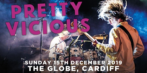 Pretty Vicious (The Globe, Cardiff)