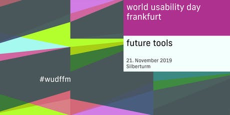 World Usability Day Frankfurt 2019 - Future Tools Tickets