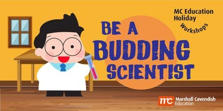 MC Education Holiday Workshops - Be A Budding Scientist! (P5&6) tickets