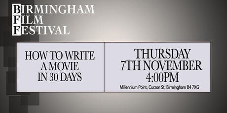 BIRMINGHAM FILM FESTIVAL - WORKSHOP: How to write a movie in 30 days tickets