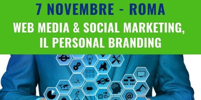 FIAIP ROMA EVENTO FORMATIVO GRATUITO 7 NOVEMBRE 2019 - WEB MEDIA & SOCIAL MARKETING, IL PERSONAL BRANDING