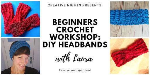 Beginners Crochet Workshop: DIY Headbands with Laura!