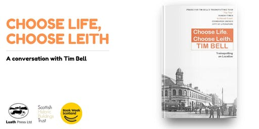 CHOOSE LIFE, CHOOSE LEITH: a conversation with Tim Bell