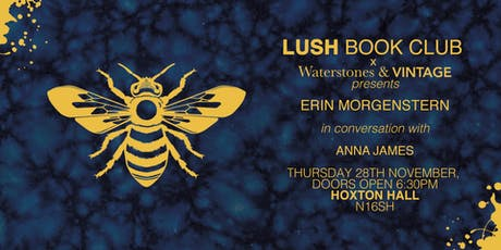 Waterstones and Lush Book Club Present: An Evening with Erin Morgenstern tickets