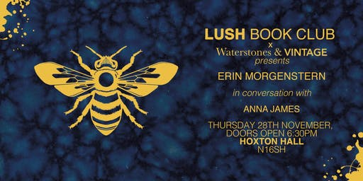 Waterstones and Lush Book Club Present: An Evening with Erin Morgenstern