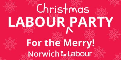 Norwich Labour [Christmas] Party - For the Merry!