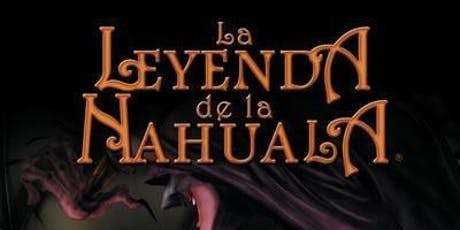 "Cine en Familia Leyendas Mexicanas: ""La Leyenda de la Nahuala"" entradas"