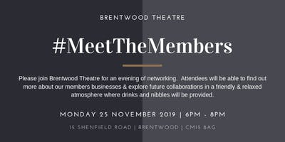 Meet the Members November 2019 Hosted by Brentwood Theatre