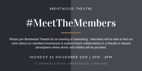 Meet the Members November 2019 Hosted by Brentwood Theatre tickets