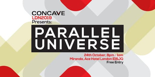 Concave Presents: Parallel Universe at Miranda London