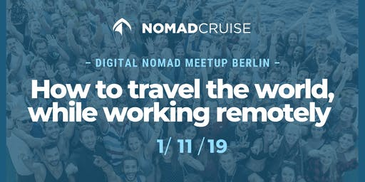Digital Nomad Meet-Up: How to Travel the World While Working Remotely