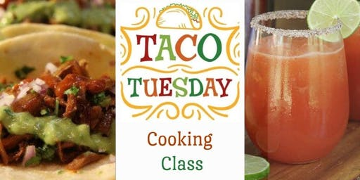 Taco Tuesday Cooking Class