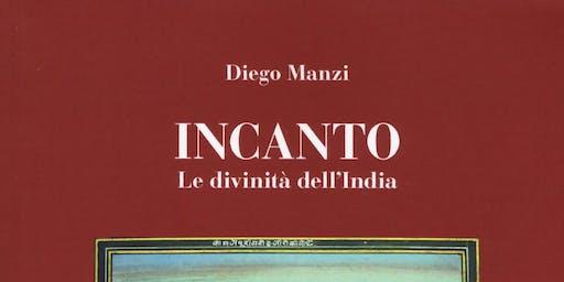 Incanto. Le divinità dell'India. Incontro con l'autore Diego Manzi