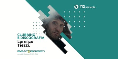 Beat&Green con Lorenzo Tiezzi