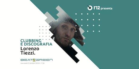 Beat&Green con Lorenzo Tiezzi biglietti