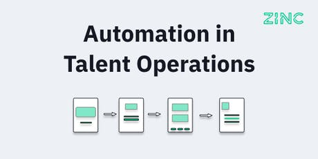Automation in Talent Operations organised by Zinc tickets