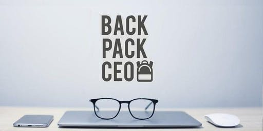 BACKPACK CEO - Starting A Location-Free Business