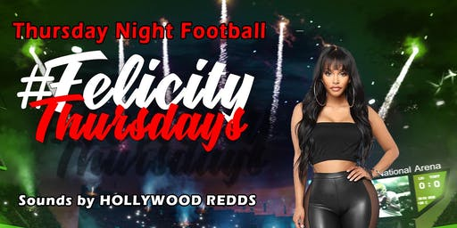 #FelicityThursdays (Thursday Nite Football) FREE RSVP