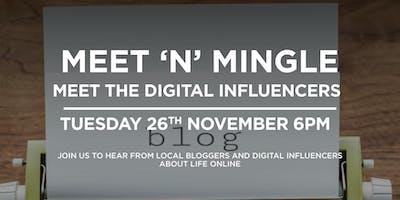 Meet & Mingle - Meet the Digital Influencers and Bloggers