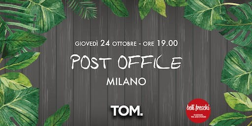Post Office @ TOM | 24 ottobre 2019