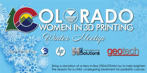 Colorado Women in 3D Printing Winter Networking Event and STE(A)M Toy Drive