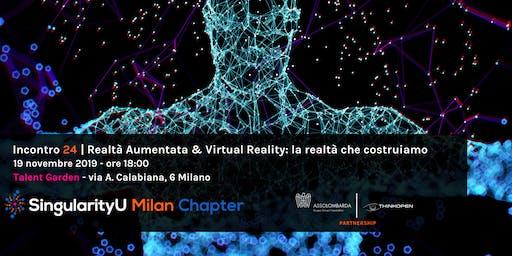 Realtà aumentata e Virtual Reality: la realtà che costruiamo - Incontro 24