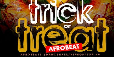***** OR TREAT & AFROBEATS