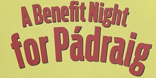 A Benefit Night for Pádraig - Great Music, Food and Company
