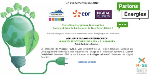 Nxse 2019 : Barcamp Greentech EDF - Comment faire de La Réunion la 1ère Smart Island ?