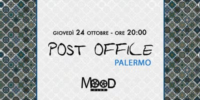 Post Office @ MOOD | 24 ottobre 2019