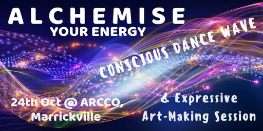 :: ALCHEMISE Your Energy :: Conscious Dance & Art-Making Workshop