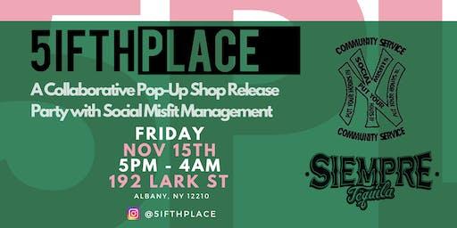 Collab Pop-Up Shop Release Party w/ 5ifthPlace & Social Misfit Management