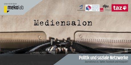 Mediensalon: »Politik und soziale Netzwerke – Journalismus vs. Twitter, Facebook und Instagram?« Tickets