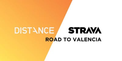 ROAD TO VALENCIA / DISTANCE x STRAVA