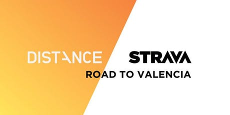 ROAD TO VALENCIA / DISTANCE x STRAVA billets