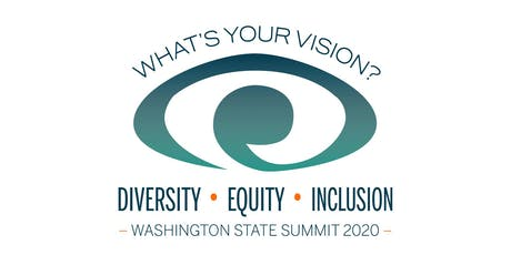WA Diversity, Equity and Inclusion Summit 2020...What's Your Vision? tickets