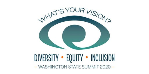 WA Diversity, Equity and Inclusion Summit 2020...What's Your Vision?