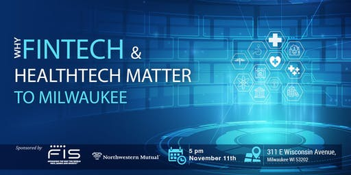 Why FinTech & HealthTech Matter to Milwaukee