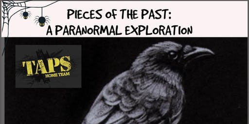 Pieces of the Past: A Paranormal Exploration