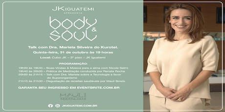 Body&Soul – Talk com Dra. Mariela Silveira do Kurotel ingressos
