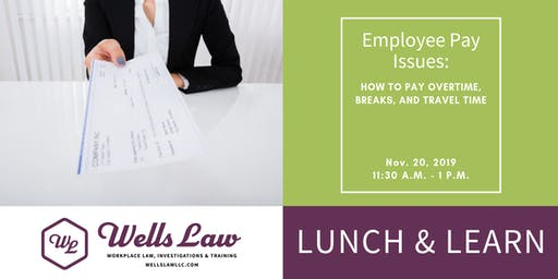 LUNCH & LEARN: Overtime Law Update & New W-4 for 2020