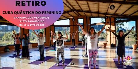 RETIRO CURA QUÂNTICA DO FEMININO NA CHAPADA DOS VEADEIROS - JANEIRO 2020 ingressos