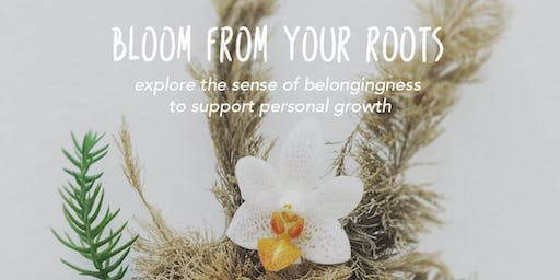 Bloom From Your Roots