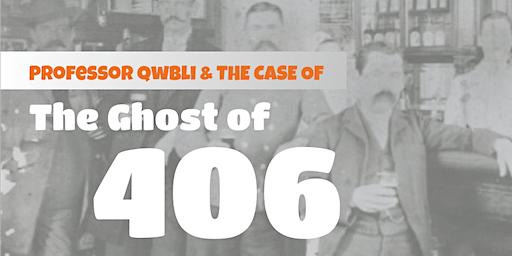 Professor Qwbli & The Ghost of 406