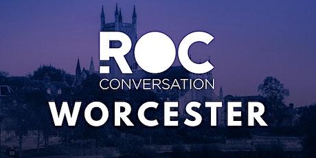 ROC CONVERSATION: WORCESTER tickets