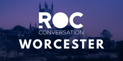 ROC CONVERSATION: WORCESTER