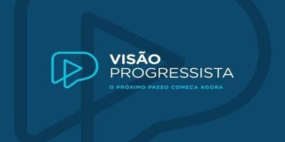 Visão Progressista - O Próximo Passo Começa Agora.