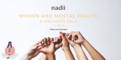 Women and Mental Health, A Gala Celebrating Wellness